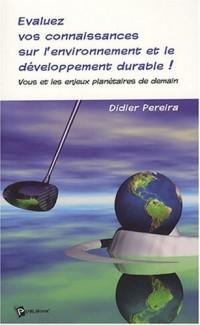 Evaluez vos connaissances sur l'environnement et le développement durable ! : Vous et les enjeux planétaires de demain