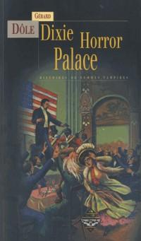 Dixie Horror Palace - Histoires de Morts-Vivants