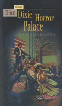 Dixie Horror Palace : Histoires de femmes vampires