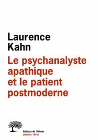 Psychanalyste Apathique et le Patient Postmoderne (le)