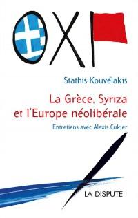 La Grèce et Syriza contre l'Europe néolibérale
