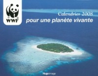 Calendrier 2008 WWF, pour une Planete Vivante (15x20cm)