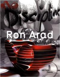 Ron Arad : No Discipline