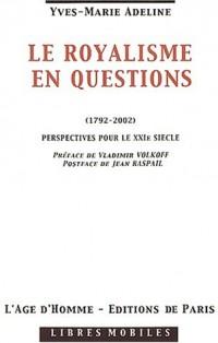 Le royalisme en questions (1792-2002) : Perspectives pour le XXIème siècle