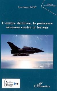 L'ombre déchirée, la puissance aérienne contre la terreur