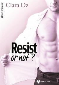 Resist Or Not