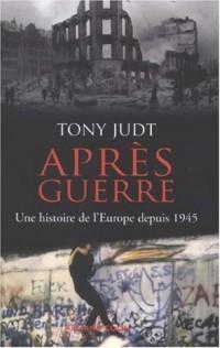 Après guerre : Une histoire de l'Europe depuis 1945