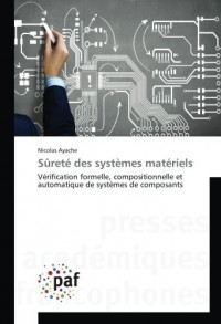 Sûreté des systèmes matériels: Vérification formelle, compositionnelle et automatique de systèmes de composants