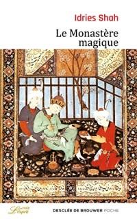 Le Monastère magique: Philosophie pratique et analogique du Moyen-Orient et d'Asie centrale