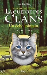 La guerre des Clans IV - Tome 2 : Un écho lointain