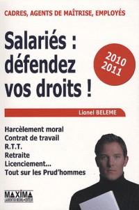 Salariés : défendez vos droits ! : Harcèlement moral, contrat de travail, RTT, retraite, licenciement, tout sur les prud'hommes