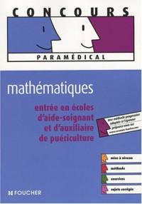 Mathématiques : Entrée en écoles d'aide-soignant et d'auxiliaire de puériculture (Ancienne Edition)