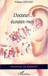 Docteur... écoutez-moi !
