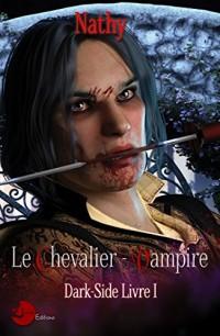 Dark-Side, le Chevalier-Vampire, Livre 1