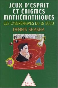 Jeux d'esprit et énigmes mathématiques, tome 3 : Les cyberénigmes du Dr Ecco