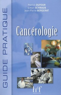 Guide pratique de cancérologie