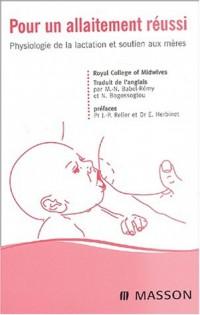 Pour un allaitement réussi. Physiologie de la lactation et soutien aux mères