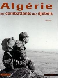 Algérie : Les combattants des djebels