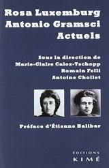 Rosa Luxemburg, Antonio Gramsci actuels