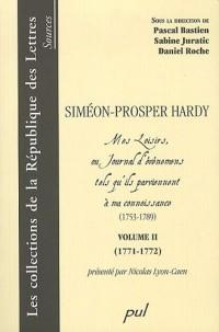 Siméon-Prosper Hardy : Mes Loisirs, ou Journal d'événemens tels qu'ils parviennent à ma connoissance (1753-1789) Volume 2 (1771-1772)