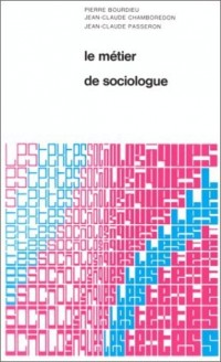 Le métier de sociologue : préalables épistémologiques