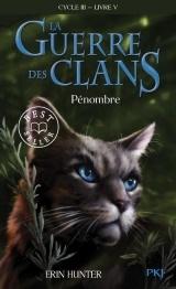 La guerre des Clans, Cycle III, Tome 05 : Pénombre [Poche]