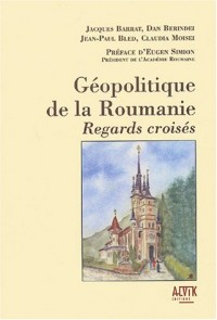 Géopolitique de la Roumanie : Regards croisés