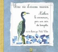 Une Vie d'Oiseau Marin, Nathan le Cormoran par un Soir de Tempête