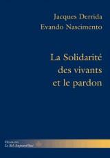 La Solidarité des vivants et le pardon: Conférence et entretiens, précédés de