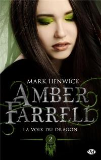 Amber Farrell, T2 : La voix du dragon