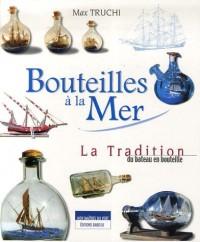 Bouteilles à la Mer : Tradition du bateau en bouteille