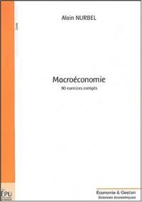 Macroéconomie : 90 exercices corrigés
