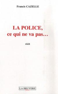 La police : Ce qui ne va pas...