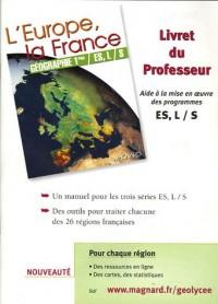 L'Europe, la France Géographie 1e ES, L/S : Livret du professeur