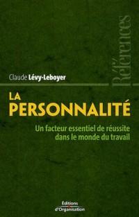 La personnalité: Un facteur essentiel de réussite dans le monde du travail