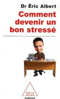 Comment devenir un bon stressé