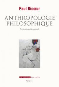 Anthropologie philosophique. Ecrits et conférences, 3