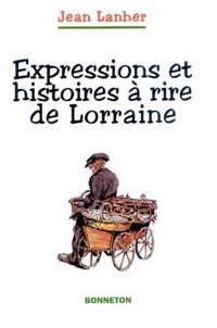 Expressions et histoires à rire de Lorraine