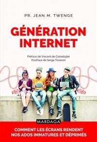 Génération Internet: Comment les écrans rendent nos ados immatures et déprimés (Psy-Théories, débats, synthèses t. 20)