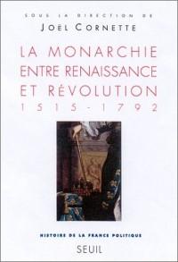 Histoire de la France politique. La monarchie entre Renaissance et Révolution, 1515-1792