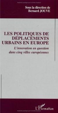 Les politiques de déplacements urbains en Europe. L'innovation en question dans cinq villes européennes