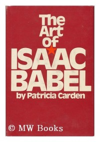 The Art of Isaac Babel, by Patricia Carden