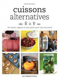 Cuissons alternatives: 40 recettes véganes et sans gluten pour cuire autrement
