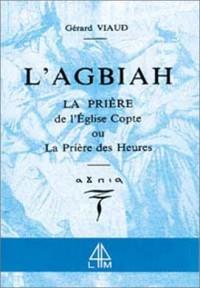L'Agbiah : La prière de l'Église Copte ou la prière des heures