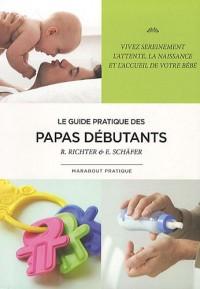 Le guide pratique des papas débutants
