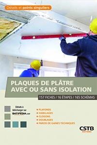 Détails et points singuliers plaques de plâtre avec ou sans isolation: Plafonds, habillages, cloisons, doublages, parois de gaines techniques