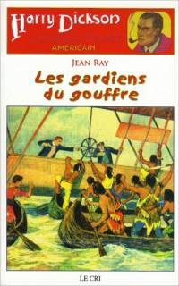 Les Aventures de Harry Dickson, Tome 17 : Les gardiens du gouffre