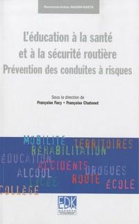 L'éducation à la santé et à la sécurité routière : Prévention des conduites à risques