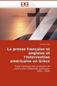 La presse française et anglaise et l''intervention américaine en grèce