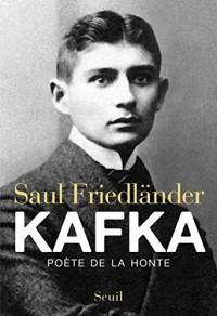 Kafka. Poète de la honte